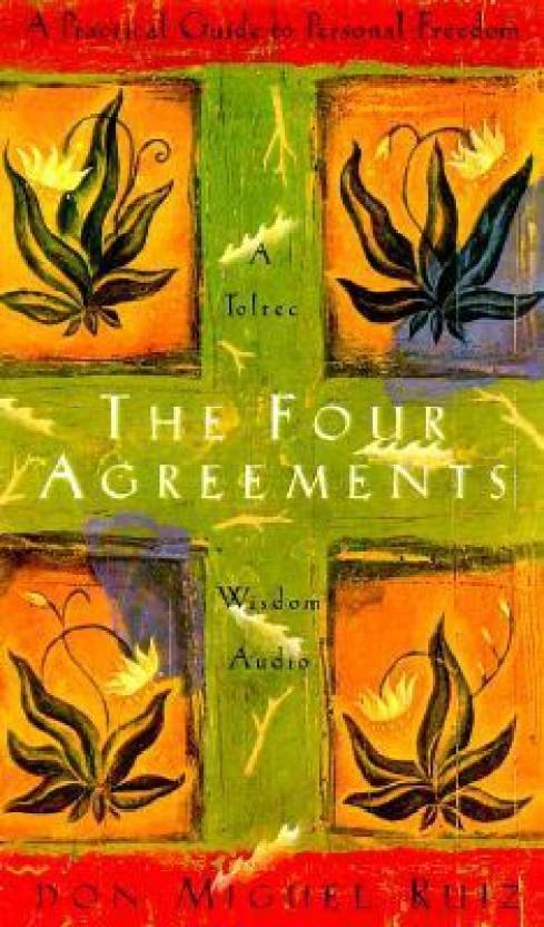 The Four Agreements A Practical Guide To Personal Freedom Audio