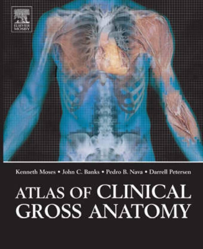 Atlas Of Clinical Gross Anatomy 1st Edition Buy Atlas Of Clinical