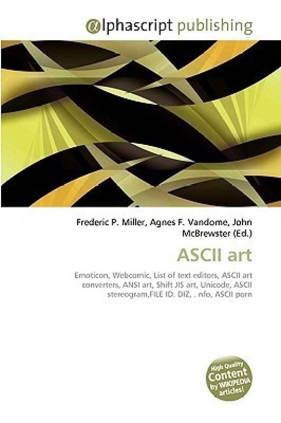 ASCII art: Emoticon, Webcomic, List of text editors, ASCII art