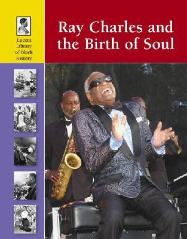 Ray Charles And the Birth of Soul( Series - Lucent Library of Black