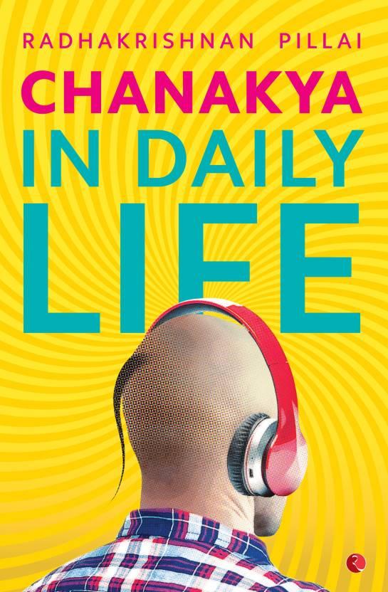 CHANAKYA IN DAILY LIFE