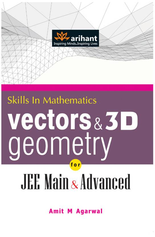 Skills in Mathematics Vectors & 3D Geometry for JEE Main & Advanced 7th Edition