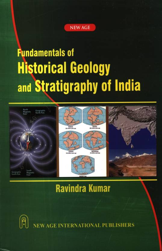 Fundamentals of Historical Geology and Stratigraphy of India 1st Edition