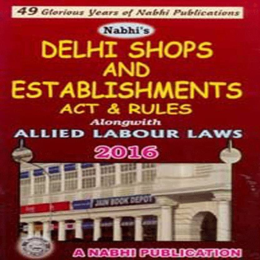 Delhi Shops and Establishments Act & Rules Alongwith Allied Labour Laws 2016