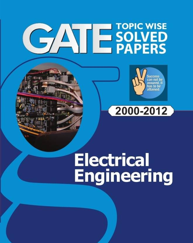 GATE Electrical Engineering: Topic Wise Solved Papers (2000 - 2012)