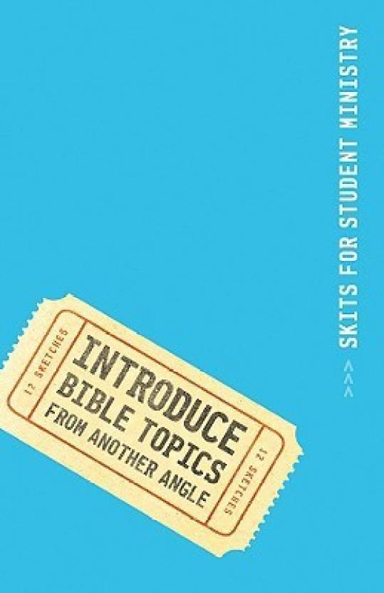 Introduce Bible Topics from Another Angle: 12 Sketches (Skits for