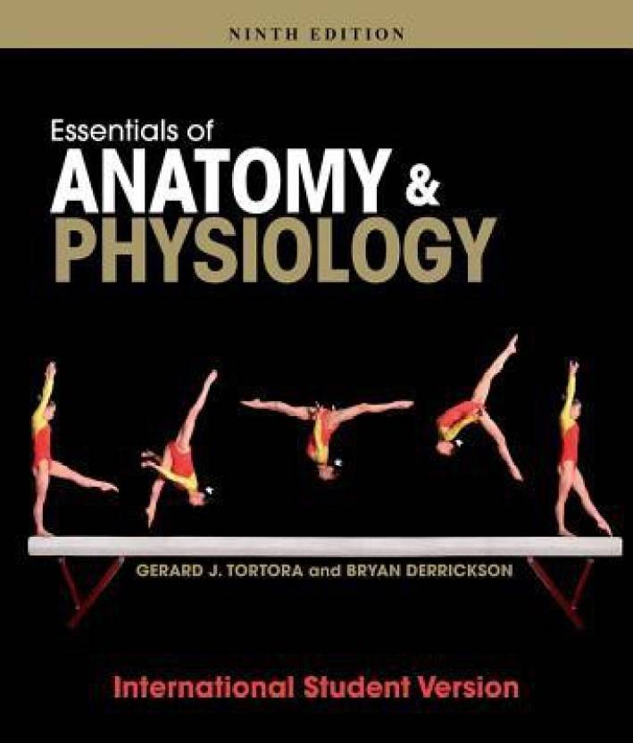 Essentials of Anatomy and Physiology, Ninth Edition International ...