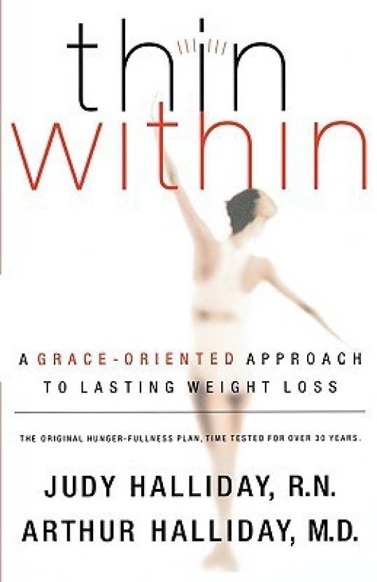 Thin Within A Grace Oriented Approach To Lasting Weight Loss Buy