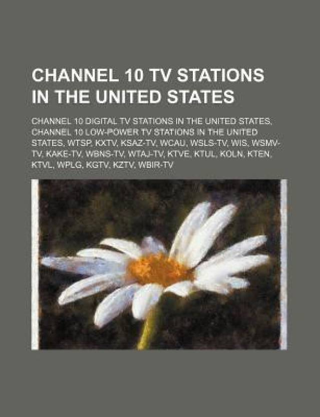 Channel 10 Tv Stations in the United States: KSAZ-TV, WCAU