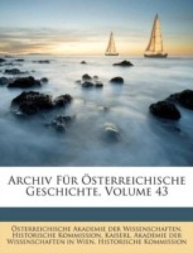 Archiv Fur Sterreichische Geschichte, Volume 43