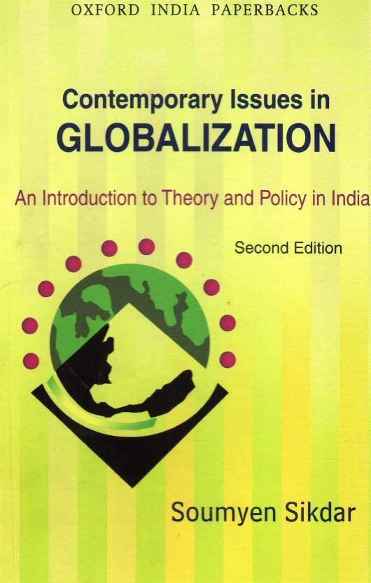Contemporary Issues in Globalization : An Introduction to Theory and Policy in India 2nd Edition