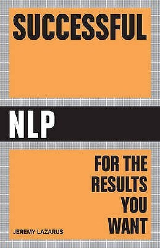 92dcb0488306 Successful NLP  Quick and Easy Ways to Use Neuro-linguistic Programming to  Get Ahead in Life (English