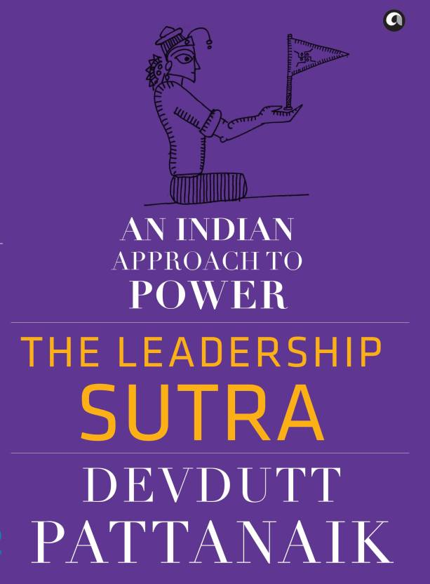 The Leadership Sutra : An Indian Approach To Power