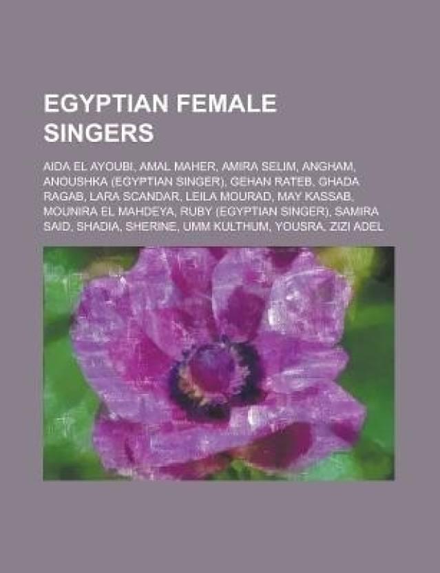Egyptian Female Singers: Dalida, Angham, Umm Kulthum, Sherine, Mai