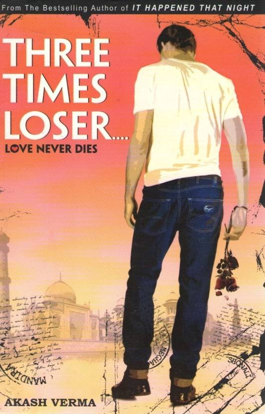 Three Times Loser...Love never dies