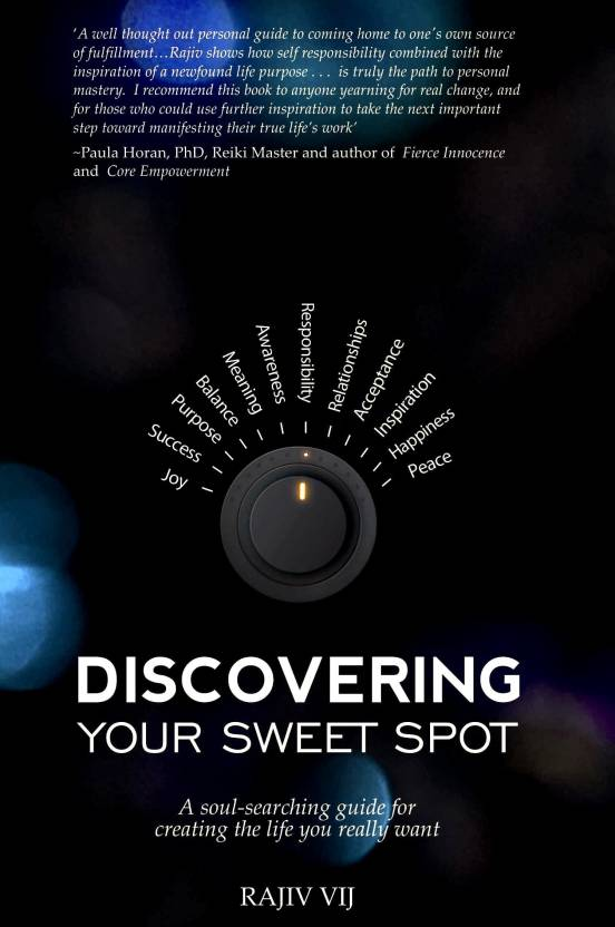 Discovering Your Sweet Spot : A Soul Searching Guide for Life