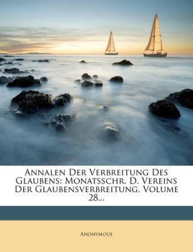 Annalen Der Verbreitung Des Glaubens: Monatsschr. D. Vereins Der Glaubensverbreitung, Volume 28...
