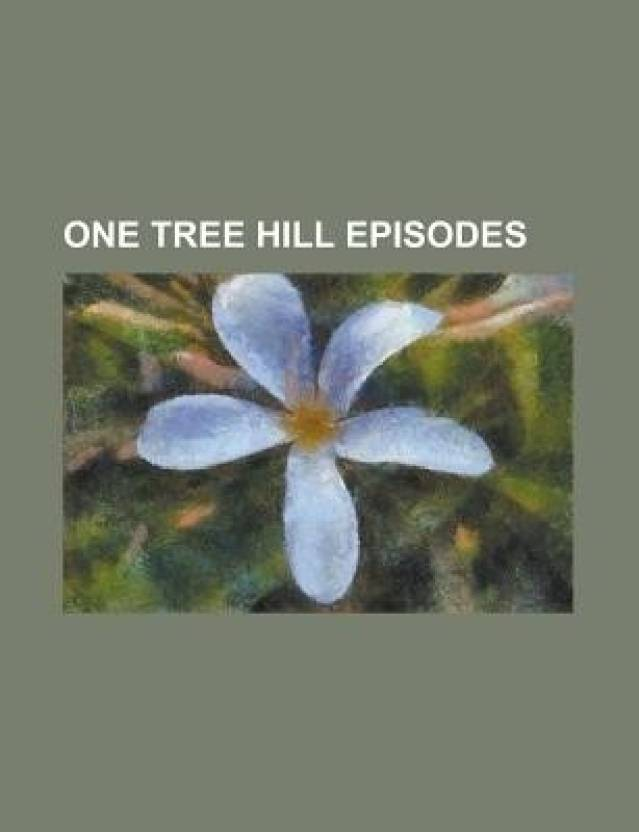 One Tree Hill Episodes List Of One Tree Hill Episodes One Tree