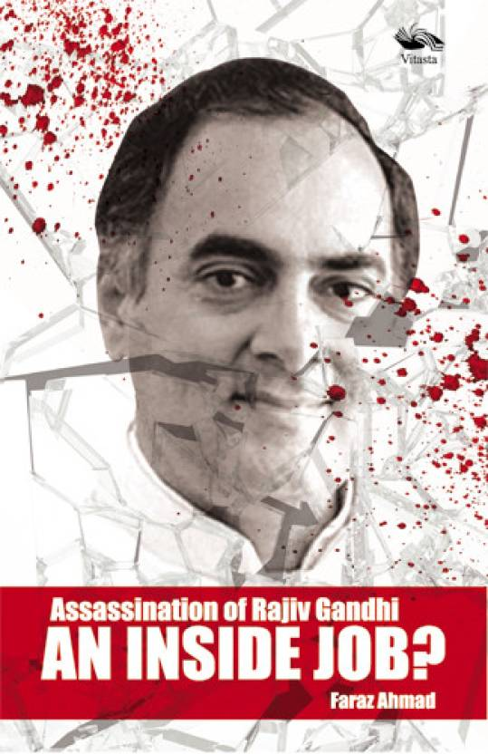 Assassination Of Rajiv Gandhi An Inside Job