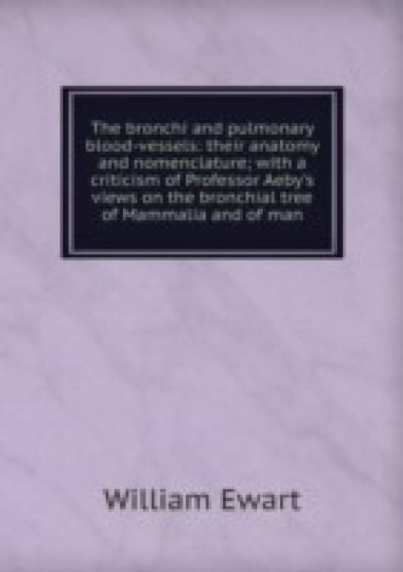 bronchi and pulmonary blood-vessels: their anatomy and nomenclature ...