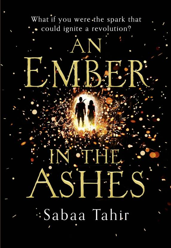An Ember in the Ashes : What If You Were the Spark That Could Ignite a Revolution?