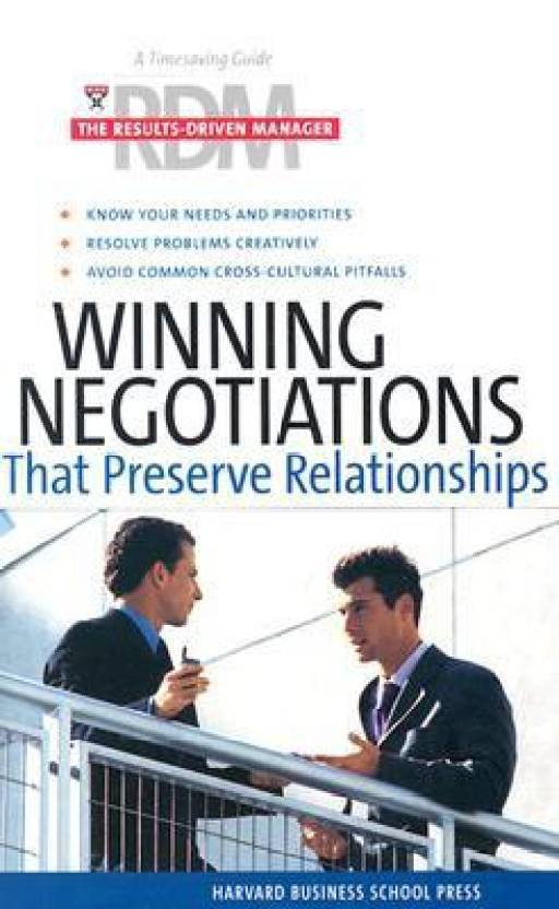 Winning Negotiations That Preserve Relationships illustrated edition Edition