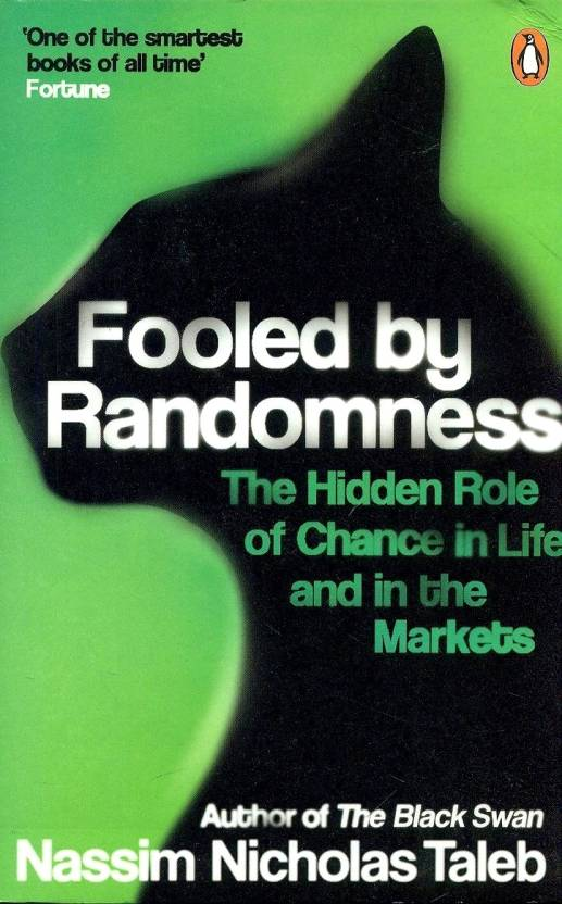 Fooled by Randomness : The Hidden Role
