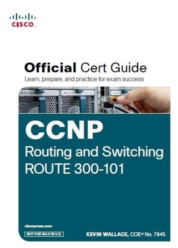 CCNP Routing and Switching ROUTE 300-101 Official Cert Guide (with DVD) : Official Cert Guide (With DVD) 1 Edition