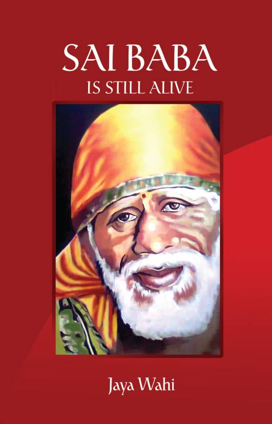 Sai Baba is Still Alive