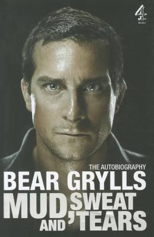b1b7f7bc29 Mud, Sweat and Tears: Buy Mud, Sweat and Tears by Bear Grylls at Low ...