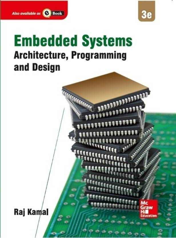 Embedded Systems : Architecture,Programming and Design 3rd  Edition