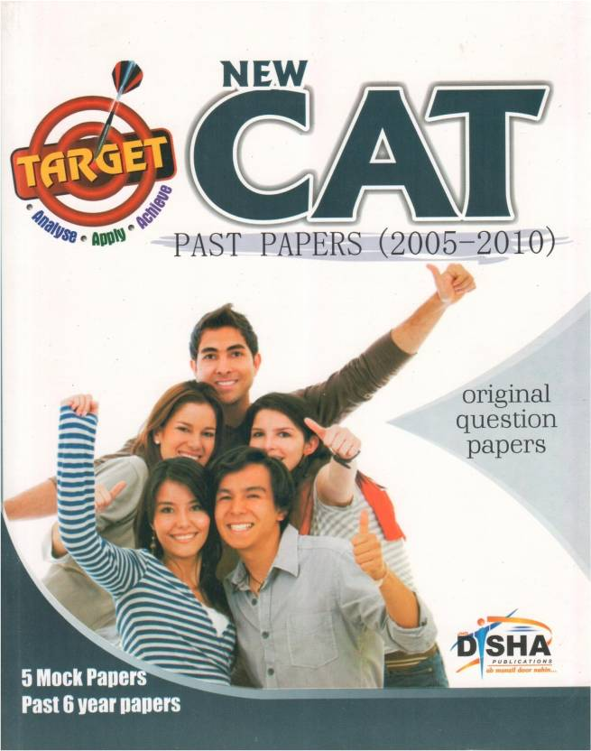 Target New CAT - Past Papers (2005 - 2010) + 5 Mock Tests : 5 Mock Papers and Past 6 Year Papers 3rd  Edition