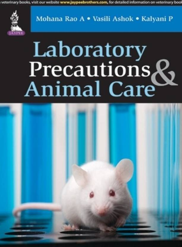 Laboratory Precautions & Animal Care 1st  Edition