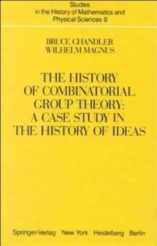 The History of Combinatorial Group Theory: A Case Study in the History of Ideas