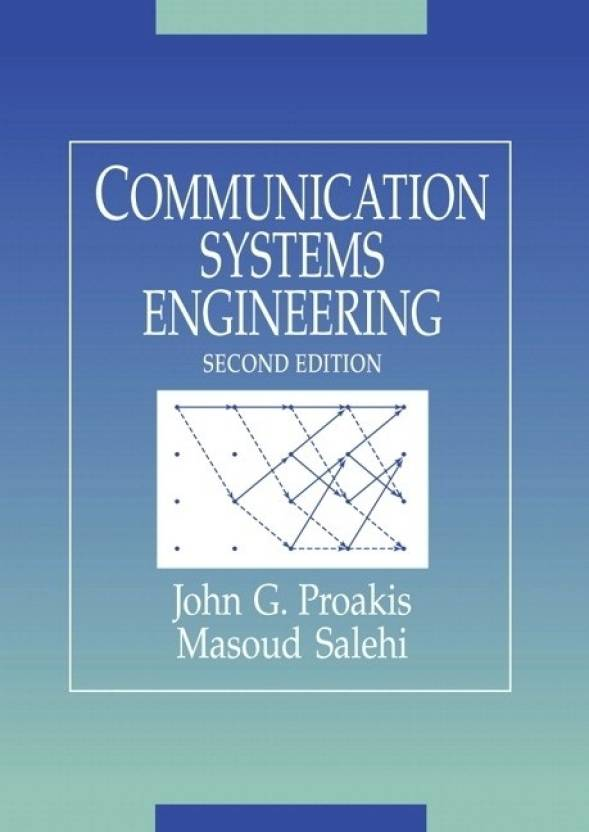 COMMUNICATION SYSTEMS ENGINEERING, 2/E 2nd Edition: Buy