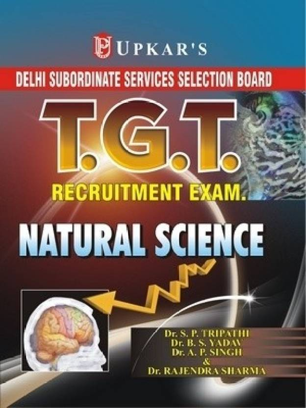 Delhi Subordinate Services Selection Board T.G.T. Recruitment Exam. Natural Science