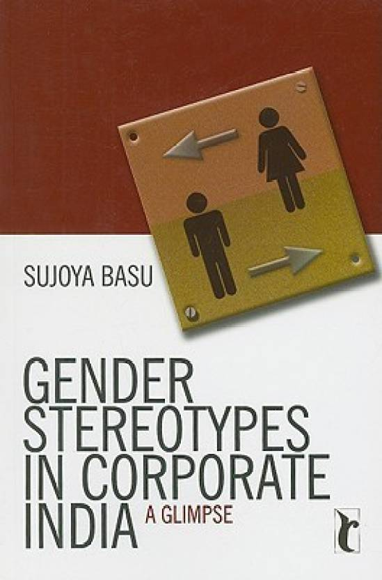 Gender Stereotypes In Corporate India : A Glimpse