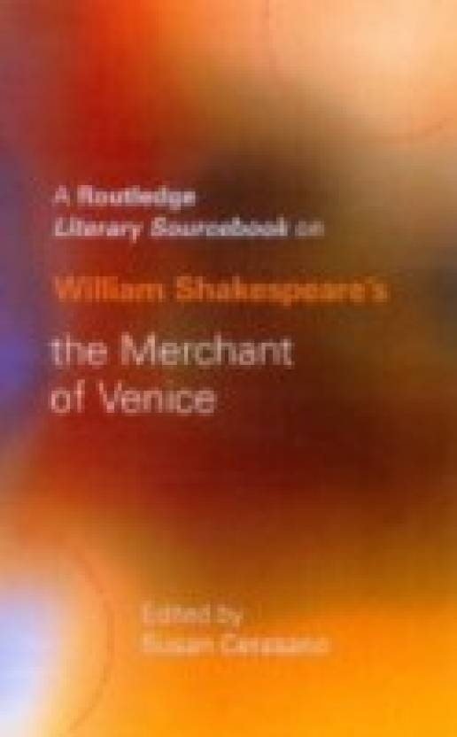 William Shakespeares The Merchant Of Venice A Routledge Study