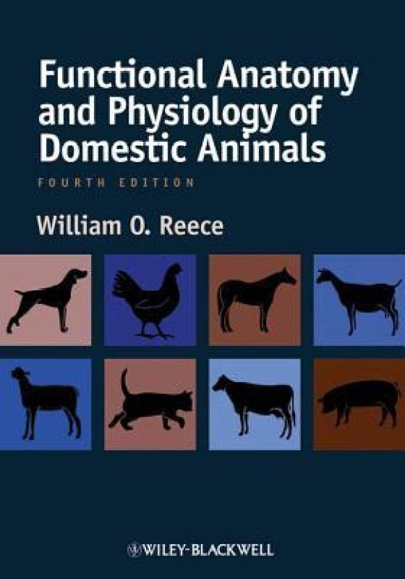 Functional Anatomy and Physiology of Domestic Animals 4th Edition ...