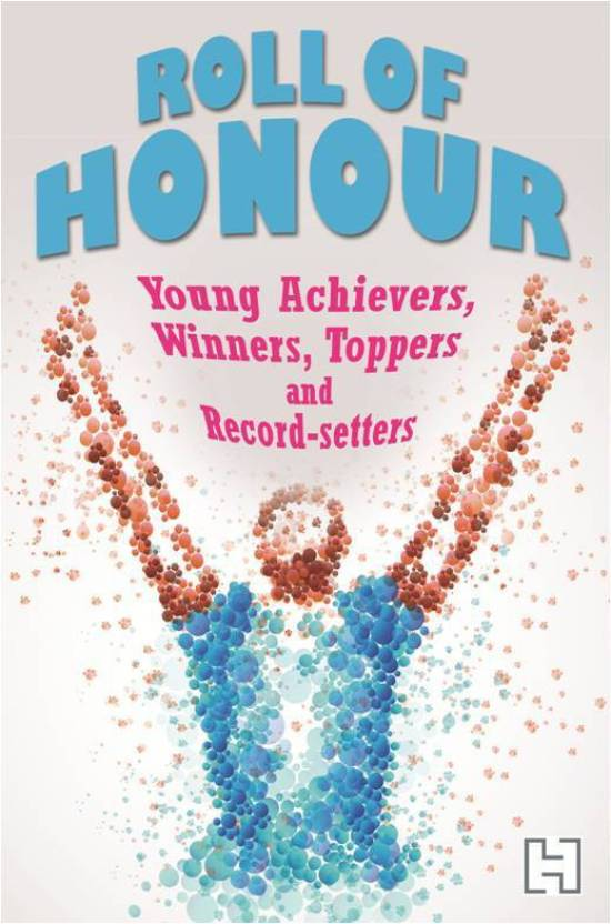 Roll of Honour : Young Achievers, Winners Toppres and Record - Setters