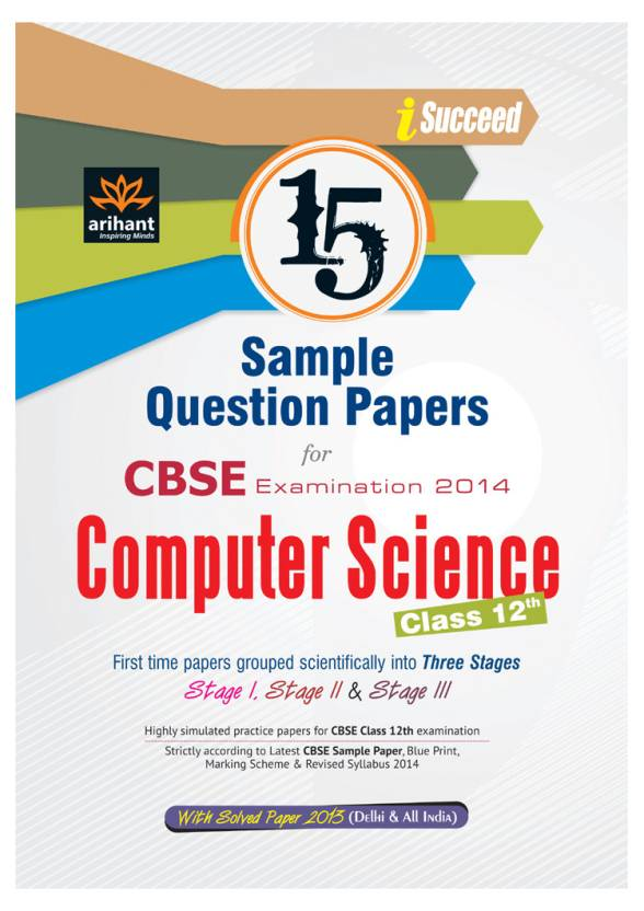 Cbse examination 2014 computer science 15 sample question papers cbse examination 2014 computer science 15 sample question papers class 12 2nd edition malvernweather Image collections