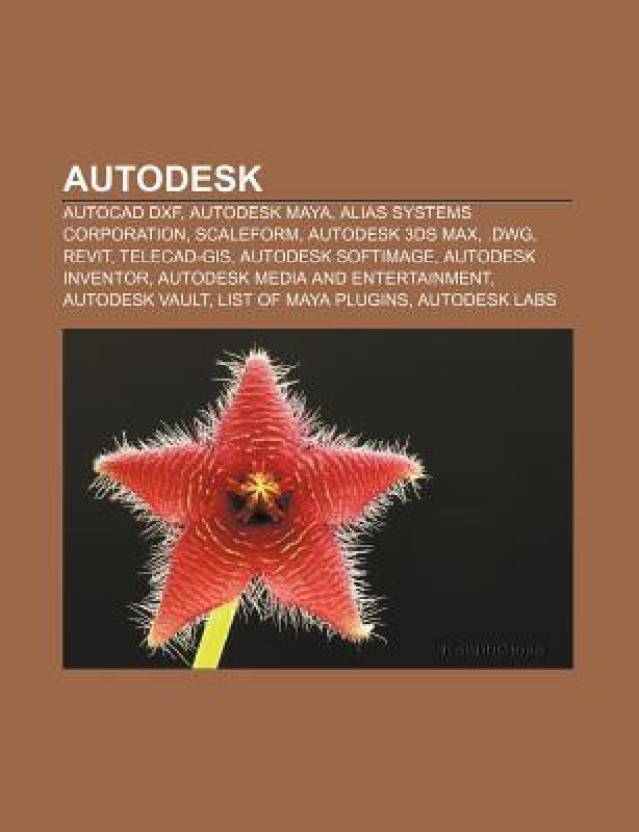 Autodesk: AutoCAD DXF, Autodesk Maya, Alias Systems Corporation