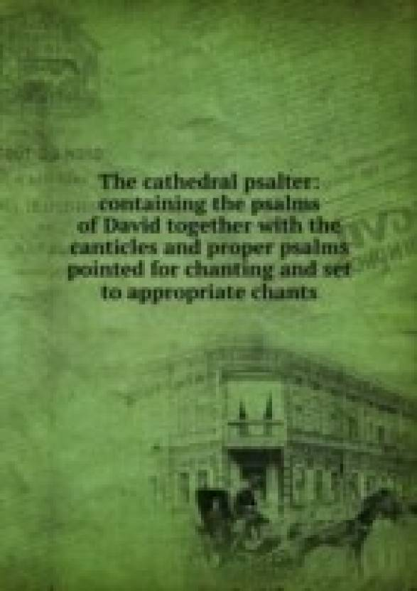 Cathedral Psalter Containing The Psalms Of David Together With The