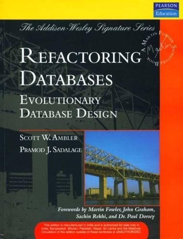 Refactoring Databases: Evolutionary Database Design, 372 Pgs 1st Edition (Paperback) 1st Edition