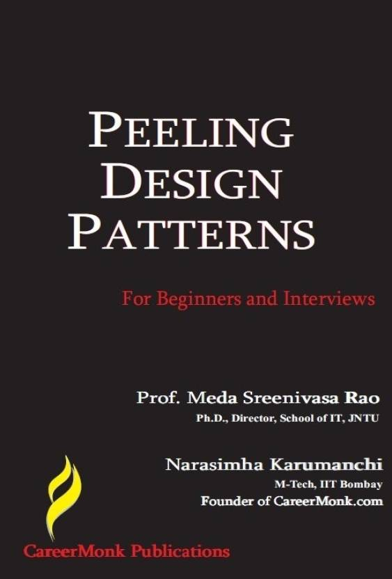 Peeling Design Patterns for Beginners and Interviews 1 Edition