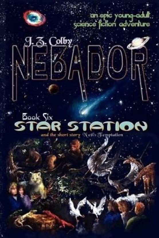 Nebador Book Six: Star Station: (Global Edition)