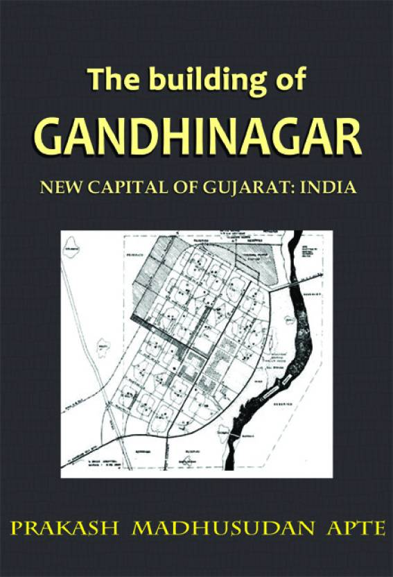 The Building Of Gandhinagar