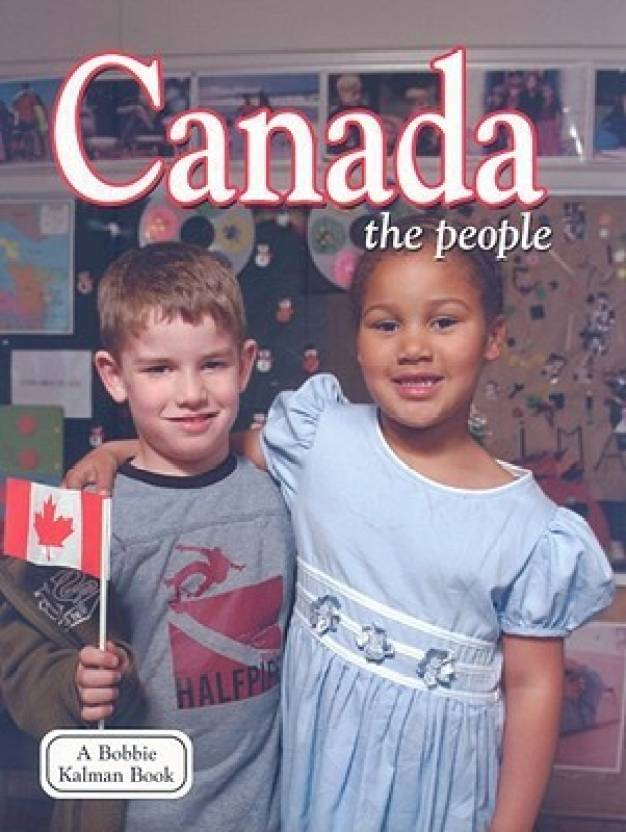 Canada The People Lands Peoples And Cultures Buy Canada The