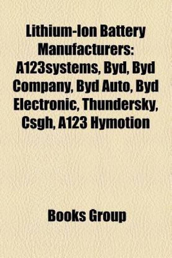 Lithium-Ion Battery Manufacturers: A123systems, Byd, Byd