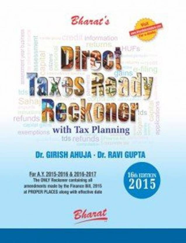 Direct Taxes Ready Reckoner with Tax Planning [for A.Y. 2015-2016 & 2016-2017]